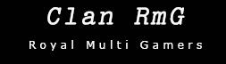 Clan RmG .:. Royal Multi Gamers